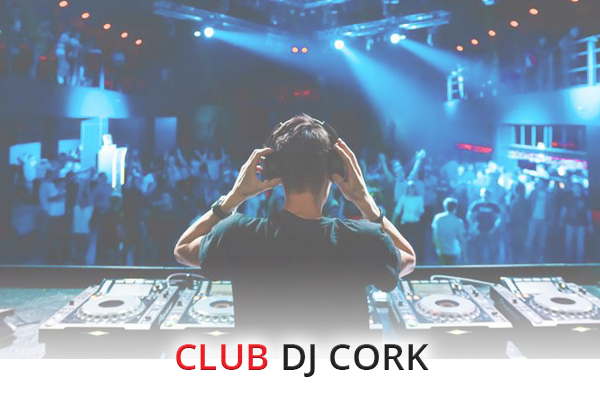 Book A DJ Cork - Club DJ Cork