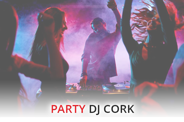 Book A DJ Cork - Party DJ Cork
